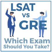 LSAT vs GRE: Which Exam Should You Take?