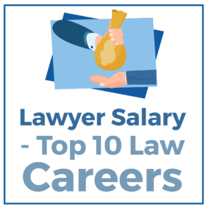 Lawyer Salary - Top 10 Law Careers