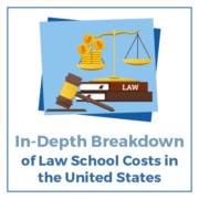 In-Depth Breakdown of Law School Costs in The US